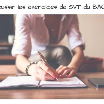 SVT BAC : méthodes pour réussir les exercices